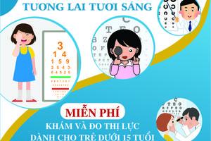 Miễn Phí Khám Mắt Và Đo Thị Lực Cho Trẻ Dưới 15 Tuổi