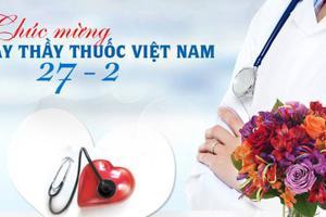 Chúc mừng kỷ niệm 65 năm ngày Thầy Thuốc Việt Nam (27/02/1955 - 27/02/2020)