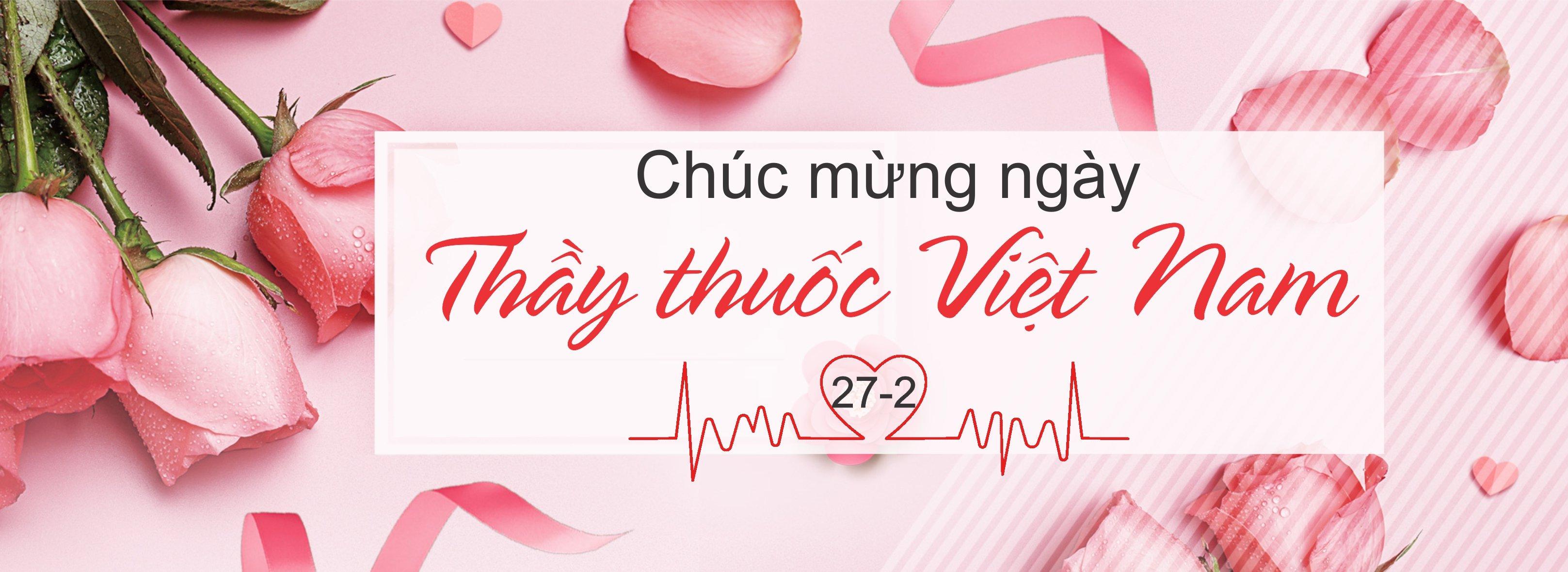 (2021) Chúc Mừng Ngày Thầy thuốc Việt Nam 27/02/2021